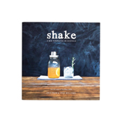 <i>Shake: A New Perspective on Cocktails</i>
